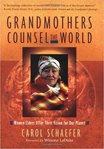 Book Grandmothers Counsel the World: Women Elders Offer Their Vision for Our Planet