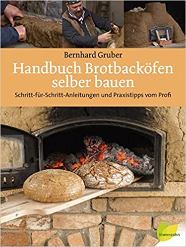 Handbuch Brotbacköfen selber bauen: Schritt-für-Schritt ...