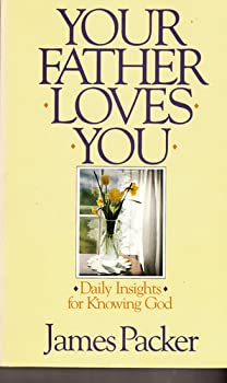 Your Father Loves You: Daily Insights for Knowing God 0877889759 Book Cover