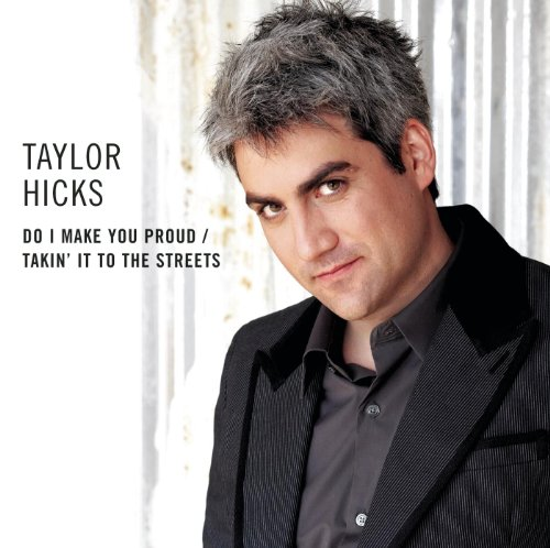 Taylor Hicks  - Do I Make You Proud
