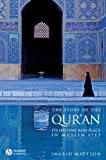 The Story of the Qur'an - Its History and Place inMuslim Life