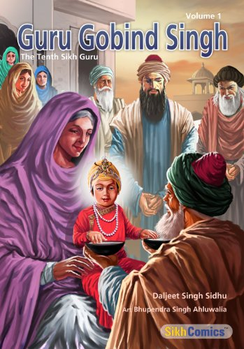 Guru Gobind Singh, Volume 1: The Tenth Sikh Guru (Sikh Comics)