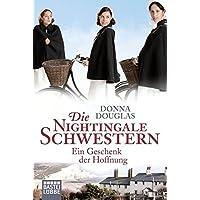 Die Nightingale Schwestern: Ein Geschenk der Hoffnung. Roman (Nightingales-Reihe, Band 5)