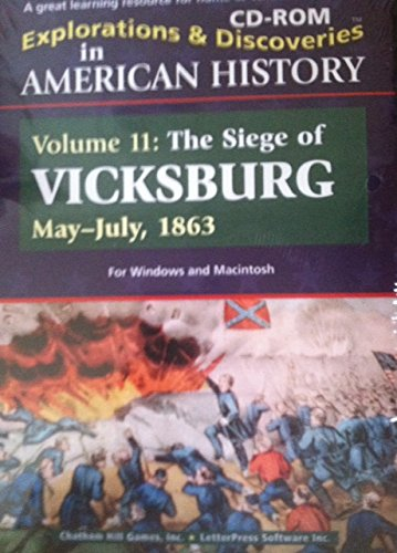 Explorations and Discoveries in American History Volume 11: The Siege of Vicksburg May-july, 1863