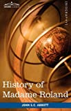 History of Madame Roland, John S. C. Abbott, 1605207942
