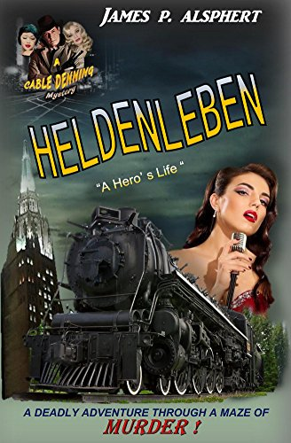 Heldenleben: Book 3 (The Cable Denning Mystery Series)