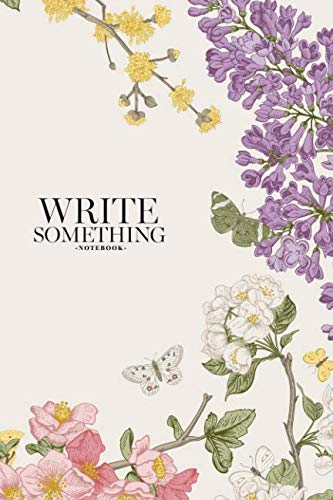- Notebook - Write something: Spring life notebook, Daily Journal, Composition Book Journal, College Ruled Paper, 6 x 9 inches (100sheets)