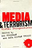 Media and Terrorism : Global Perspectives, , 1446201570