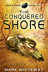 The Conquered Shore Sci-Fi Adventure (Lodestone Book 5)