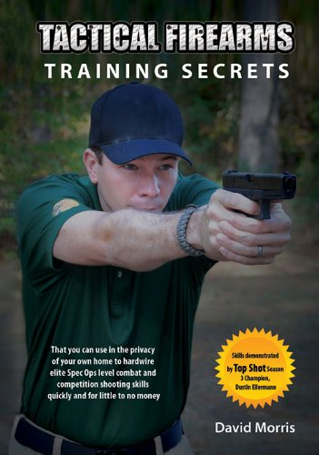 Tactical Firearms Training Secrets: that you can use in the privacy of your own home to hardwire elite Spec Ops level combat and competition shooting skills quickly and for little to no money.