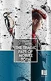 The Tragic Fate of Moritz Toth