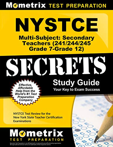 NYSTCE Multi-Subject: Secondary Teachers (241/242/245 Grade 7-Grade 12) Secrets Study Guide: NYSTCE Test Review for the New York State Teacher Certification Examinations (New York State Test Prep Grade 7)