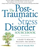 The Post-Traumatic Stress Disorder Sourcebook, Glenn R. Schiraldi and Glenn Schiraldi, 007161494X