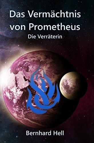 Das Vermächtnis von Prometheus: Die Verräterin