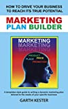 img - for MARKETING PLAN BUILDER: How to drive your business to reach its true potential: A templates style guide to writing a dynamic marketing plan tailored to the needs of your specific business book / textbook / text book