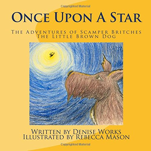Download Once Upon a Star: The Adventures of Scamper Britches The Little Brown Dog pdf epub