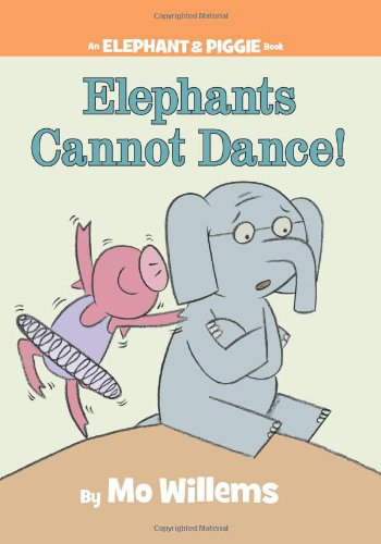 Elephants Cannot Dance! (An Elephant and Piggie Book) cover