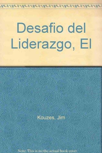 Desafio del Liderazgo, El (Spanish Edition)