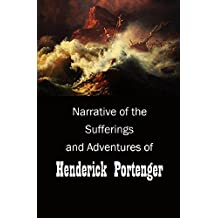 Narrative of the Sufferings  and Adventures  of Henderick Portenger:  A Private Soldier of the Late Swiss  Regiment De Mueron, who was  Wrecked on the Shores of Abyssinia,  in the Red Sea (1819)