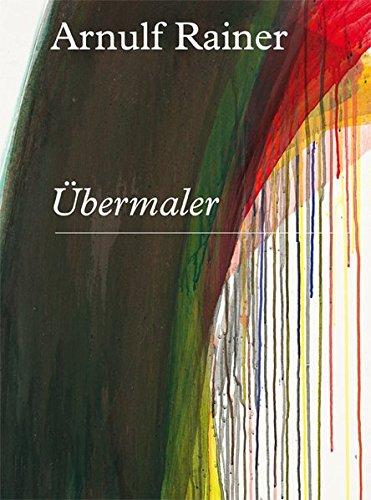Arnulf Rainer: Ubermaler ebook