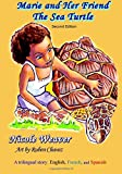 Marie and Her Friend the Sea Turtle: A Trilingual Story: English, French,and Spanish