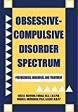 img - for Obssessive-Compulsive Disorder Spectrum: Pathogenesis, Diagnosis, and Treatment book / textbook / text book