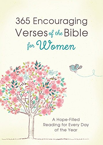 365 Encouraging Verses of the Bible for Women: A Hope-Filled Reading for Every Day of the Year ()