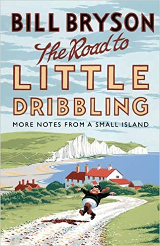 Book The Road to Little Dribbling: More Notes from a Small Island (Bryson)