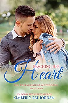 Reaching Her Heart: A Christian Romance (Callaghans & McFaddens Book 8) by [Jordan, Kimberly Rae]