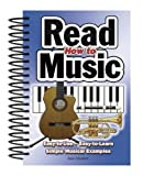 How To Read Music: Easy-to-Use, Easy-to-Learn; Simple Musical Examples