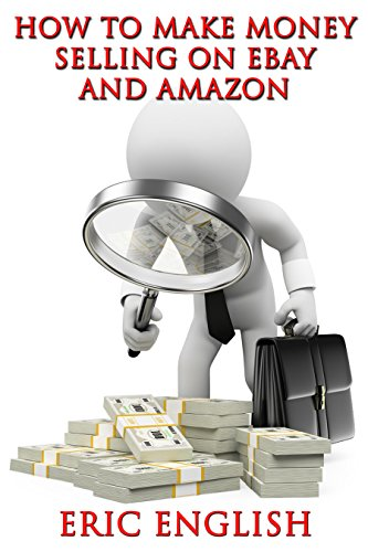 How to make money selling on eBay and Amazon
