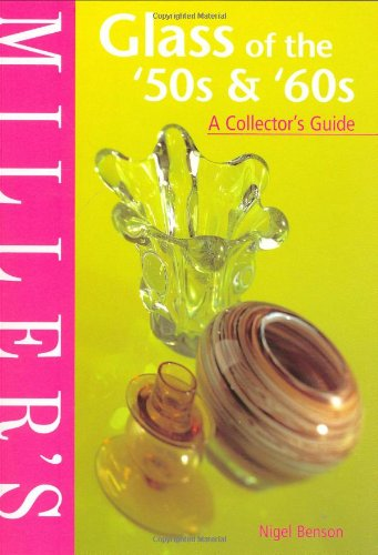 Miller's Glass of the '50s & '60s: A Collector's Guide (Miller's Collector's Guides)