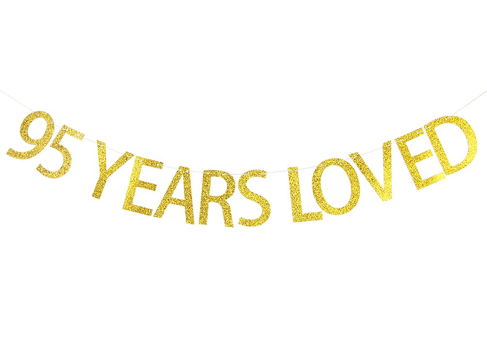 95 Years Loved Banner Gold Glitter Sign