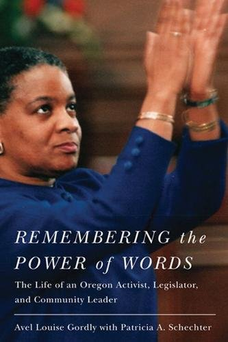 Remembering the Power of Words: The Life of an Oregon Activist, Legislator, and Community Leader (Women and Politics in