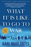 What It Is Like to Go to War, Karl Marlantes, 0802145922