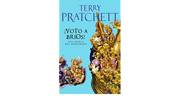 Amazon.com: ¡Voto a Bríos! (Mundodisco 21) (Spanish Edition) eBook: Terry Pratchett: Kindle Store