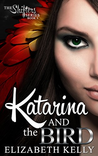 Katarina and the Bird (The Shifters Series Book 3) - Boss Birds