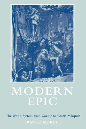 modern-epic-the-world-system-from-goethe-to-garcia-marquez
