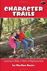 Character Trails- Learning to Walk in Paths of Righteousness Hardcover