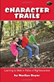 Character Trails- Learning to Walk in Paths of Righteousness