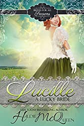 Lucille, A Lucky Bride (Brides for All Seasons Book 3)