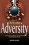 How to Overcome Adversity, Moses Okojie, 1480048356