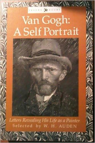 Letters Revealing His Life as a Painter Van Gogh A Self-Portrait