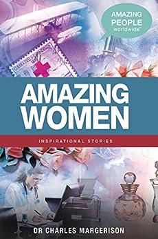 Amazing Women (Amazing People Worldwide - Inspirational) by [Margerison, Charles]