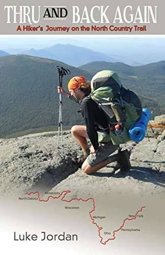 Thru and Back Again: A Hiker's Journey on the North Country Trail