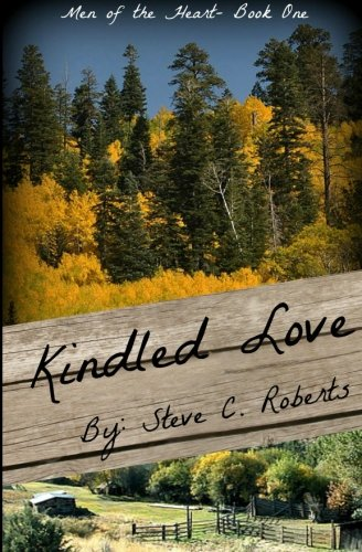 Kindled Love: Men of the Heart - Book One (Volume 1) pdf epub