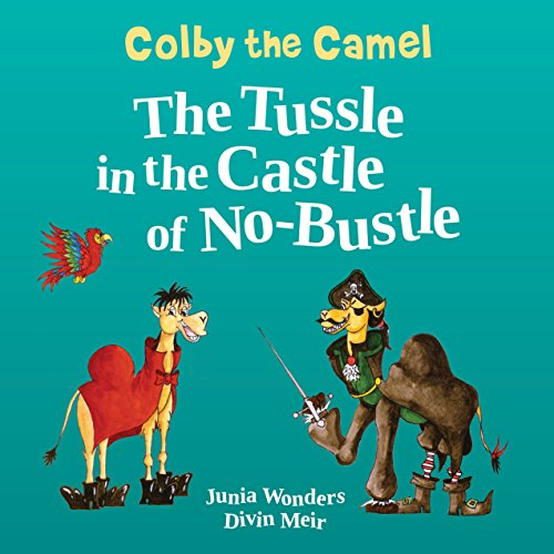 Colby the Camel: The Tussle in the Castle