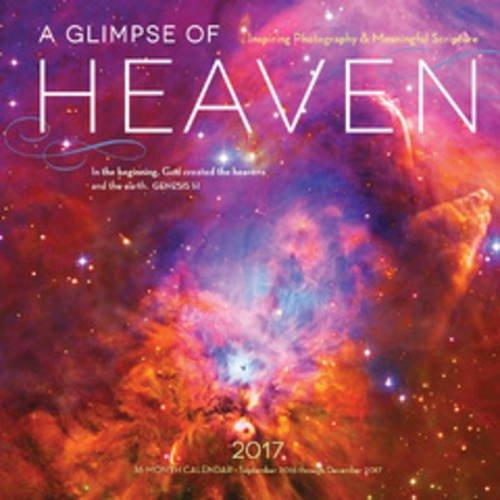 Glimpse of Heaven 2017: 16-Month Calendar September 2016 through December - Jesus Bible Quotes