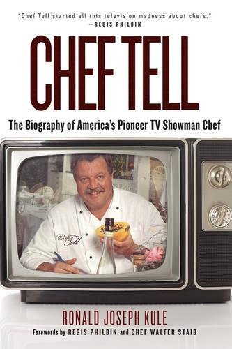 Download Chef Tell: The Biography of America's Pioneer TV Showman Chef PDF