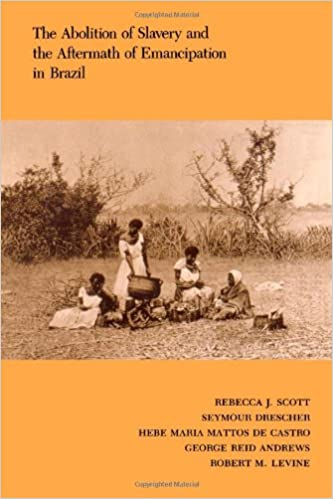The Abolition of Slavery and the Aftermath of Emancipation in Brazil